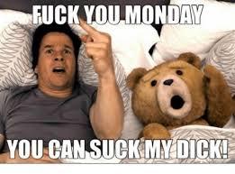 Fuck You Memes - 25 best memes about fuck you monday fuck you monday memes