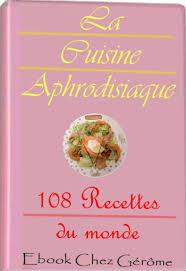 livre de cuisine gratuit télécharger livre gratuit cuisine aphrodisiaque 108 recettes du