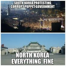 North Korea South Korea Meme - south korea protesting corrupt puppet government north korea