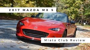 mazda sports car 2017 2017 mazda mx 5 miata club review youtube