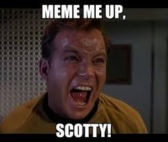 Scotty Meme - meme me up scotty on twitter the unedited bible http t co