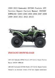 28 2005 kawasaki prairie 360 repair manual 1374 2005