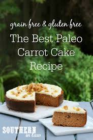 southern in law recipe the best paleo carrot cake