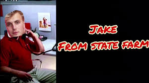 Jake From State Farm Meme - jake from state farm meme youtube