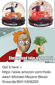 Shut Up And Take My Money Meme - halloween halloween shut up and take my money meme centercom get