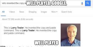 Funny Google Memes - inventor of copy and paste command imgflip