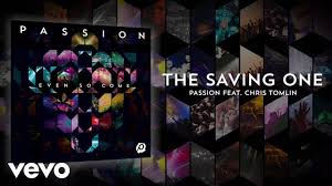 the saving one lyrics and chords live ft chris tomlin