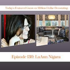 million dollar decorating luann nigara interviewed on million dollar decorating podcast