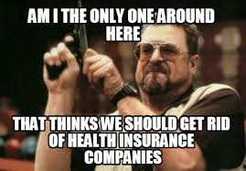 Health Insurance Meme - list of synonyms and antonyms of the word insurance company meme