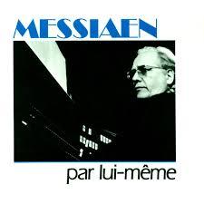 Lui Meme - olivier messiaen messiaen organ works par lui meme com