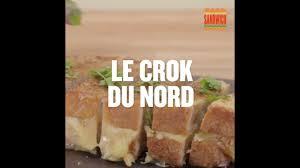 cuisine du nord idee recette le crok du nord by sandwich