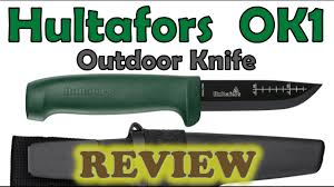 Reviews Of Kitchen Knives Review Of The Hultafors Ok1 Outdoor Knife A Fixed Blade With A