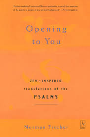 Zen Inspired Opening To You Zen Inspired Translations Of The Psalms U2014 Norman