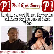 porsha williams and kordell stewart kordell stewart blames ex porsha williams for the leaked