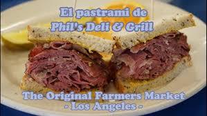 flooxer el pastrami de phil s deli grill the original farmers
