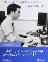 exam 70 410 installing and configuring windows server 2012 lab