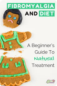 fibromyalgia and diet a beginner u0027s guide to natural treatment