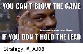 Hater Memes - you cant blow the game facebook dodger hater memes if you don t
