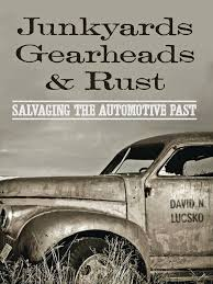 junkyards gearheads and rust scrap ford motor company