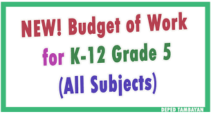 new k 12 budget of work for grade 5 deped tambayan ph