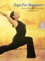 amazon com yoga for beginners poses for strength flexibility