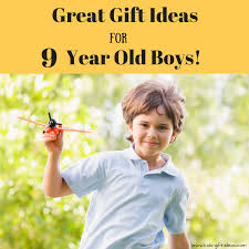 great gifts 9 year old boys will love for all occasions kids