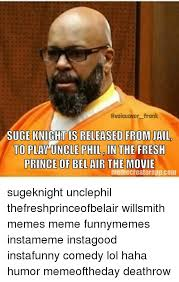Bel Air Meme - frank suge knight is released from jail to play uncle phil gin the