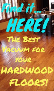 Best Wood Floor Vacuum Best Upright Vacuums For Carpet And Hardwood Floors