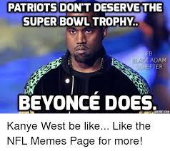 Funny Super Bowl Memes - super bowl trophy the patriots deservethe black adam schefter