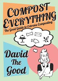 Composting Pictures by Compost Everything The Good Guide To Extreme Composting David