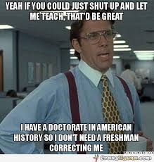 Crazy Teacher Meme - funny school caption history teacher may not be corrected