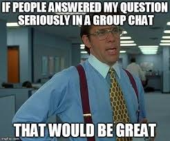Group Chat Meme - group chats imgflip