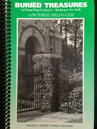 Buried Treasures In Mount Hope Cemetery Rochester New York A