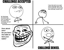 Challenge Accepted Meme Face - challenge accepted troll face troll face comics challenge
