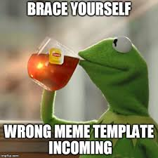 Brace Yourself Meme Generator - but thats none of my business brace yourself imgflip
