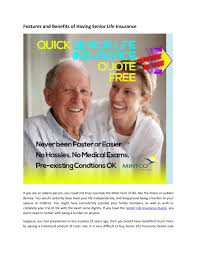 life insurance quote now features and benefits of having senior life insurance by