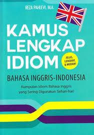 Kamus Bahasa Inggris Bukukita Kamus Lengkap Idiom Bahasa Inggris Indonesia