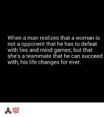 Mind Games Meme - when a man realizes that a woman is not a opponent that he has to