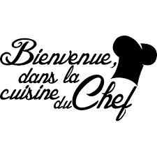 citations cuisine sticker citation cuisine bienvenue dans la cuisine du chef