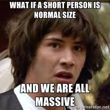 Short Person Meme - short person memes image memes at relatably com