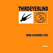 Third Eye Blind How S It Going To Be Semi Charmed Life Wikipedia