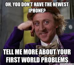 Memes First World Problems - world problems