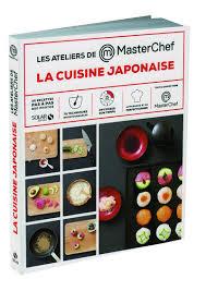 livre de cuisine japonaise livre la cuisine japonaise les ateliers masterchef dahl