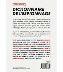 bureau dictionnaire le dictionnaire de l espionnage du bureau des légendes broché