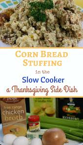 Crock Pot Dressing For Thanksgiving Crockpot Corn Bread Stuffing Recipe A Year Of Slow Cooking