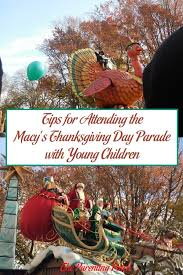 tips for attending the macy s thanksgiving day parade with