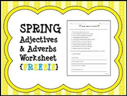 spring adjectives u0026 adverbs worksheet freebie by mainly middle