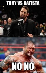 Bad News Barrett Meme - tony vs batista no no bad news barrett and sad batista meme