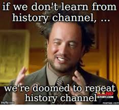 History Channel Memes - 25 best memes about history channel meme history channel memes
