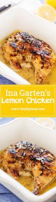 ina garten make ahead meals ina garten s lemon chicken the pkp way